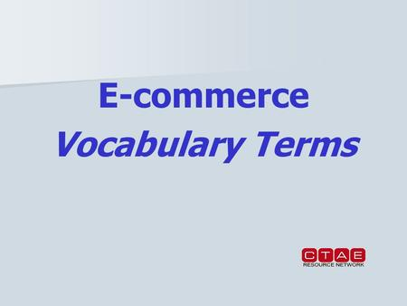 E-commerce Vocabulary Terms. E-commerce Buying and selling of goods, services, or information via World Wide Web, email, or other pathways on the Internet.