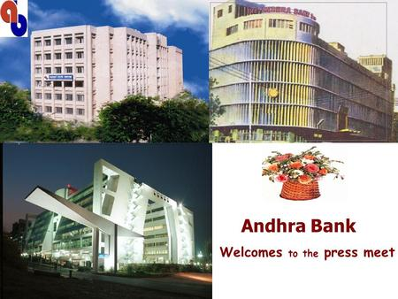 Andhra Bank Welcomes to the press meet. ANDHRA BANK PROFILE/ PERFORMANCE HIGHLIGHTS 2005-06.