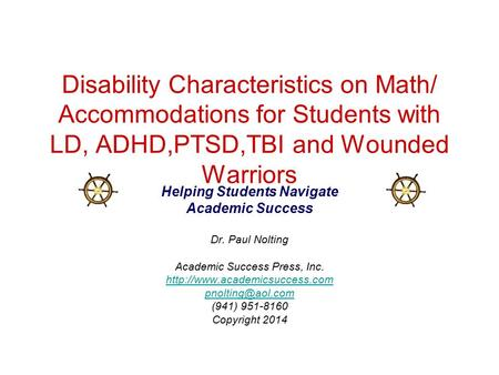 Disability Characteristics on Math/ Accommodations for Students with LD, ADHD,PTSD,TBI and Wounded Warriors Helping Students Navigate Academic Success.