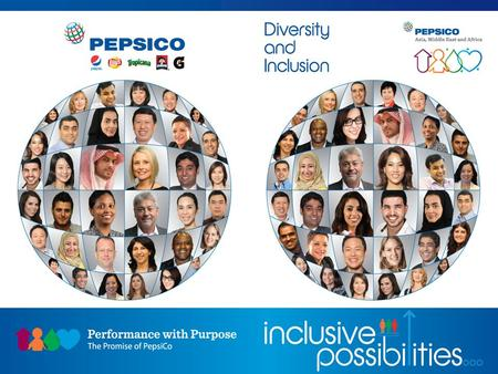 1. 2 3 Cultural Evolution is a Journey D&I is a Core Value at PepsiCo and Winning with Diversity & Inclusion is a Guiding Principle We embrace people.