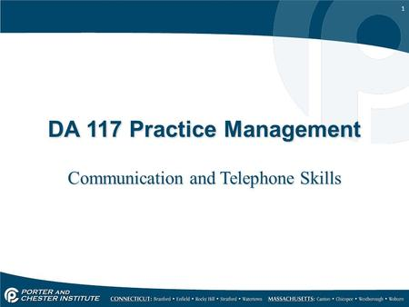 1 DA 117 Practice Management Communication and Telephone Skills.