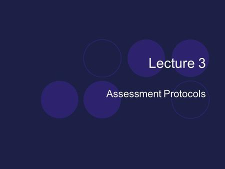 Lecture 3 Assessment Protocols. History, Observation, ROM/Resisted, Special tests and Palpations.