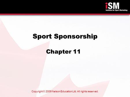 Copyright © 2009 Nelson Education Ltd. All rights reserved. Sport Sponsorship Chapter 11.