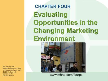 opportunities in the changing marketing environment The marketing environment is constantly changing and providing new opportunities and decreasing the demand for some existing products marketers have to continuously monitor the environment identify the shifts in demand and make their organization adapt to the changing environment.