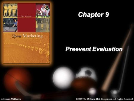 9-1 Chapter 9 Preevent Evaluation McGraw-Hill/Irwin©2007 The McGraw-Hill Companies, All Rights Reserved.