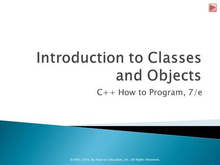 C++ How to Program, 7/e ©1992-2010 by Pearson Education, Inc. All Rights Reserved.