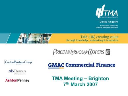  Business Recovery Services TMA Meeting – Brighton 7 th March 2007.