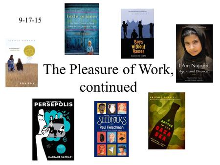 9-17-15 The Pleasure of Work, continued. Book Trailers / Commercials.
