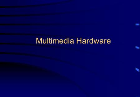Multimedia Hardware. 2 Overview Printer technology Scanning and digital cameras Display <strong>devices</strong> Other peripherals.