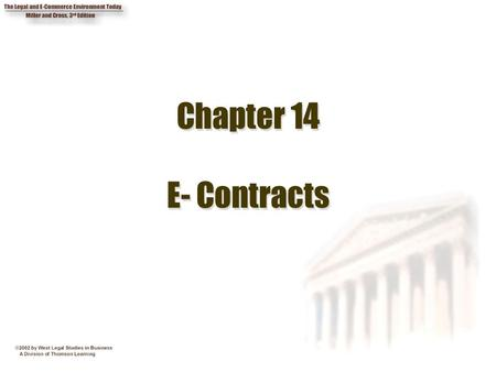 Chapter 14 E- Contracts. 2 Chapter Objectives 1. Discuss whether shrink-wrap and click- on agreements are enforceable. 2. Describe the nature and function.