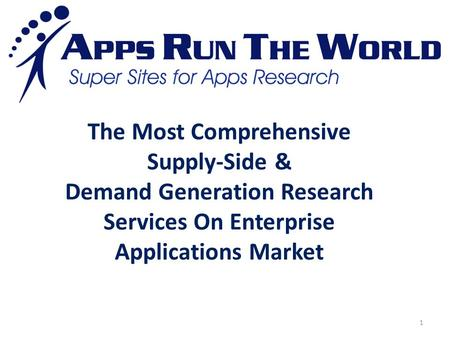 1 The Most Comprehensive Supply-Side & Demand Generation Research Services On Enterprise Applications Market.