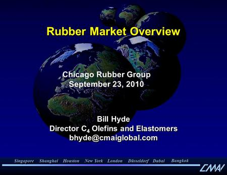 Rubber Market Overview Bill Hyde Director C 4 Olefins and Elastomers Bill Hyde Director C 4 Olefins and Elastomers