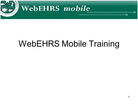 1 WebEHRS Mobile Training. 2 Mobile Concept How does this tablet work?