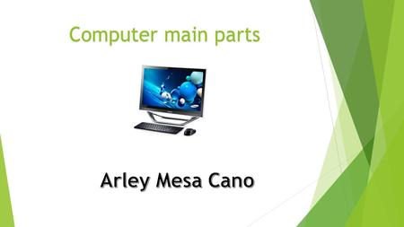 Computer main parts. Hardware  It refers to all physical parts of a computer system.