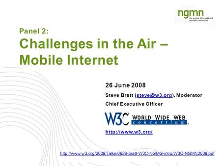 26 June 2008 Steve Bratt  Chief Executive Officer  Panel 2: Challenges in the Air – Mobile Internet.