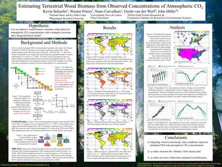 Estimating Terrestrial Wood Biomass from Observed Concentrations of Atmospheric CO 2 Kevin Schaefer 1, Wouter Peters 2, Nuno Carvalhais 3, Guido van der.