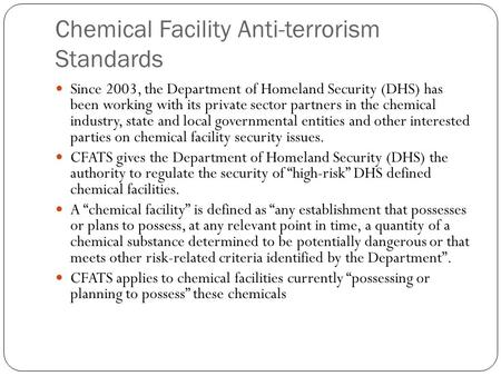 Chemical Facility Anti-terrorism Standards Since 2003, the Department of Homeland Security (DHS) has been working with its private sector partners in the.