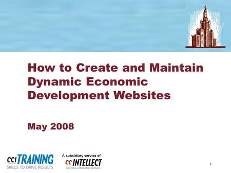 1 A subsidiary service of How to Create and Maintain Dynamic Economic Development Websites May 2008.