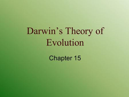 Darwin's Theory of Evolution Chapter 15. The Puzzle of Life's Diversity  Biological Diversity – the variety of living things - describes the millions.