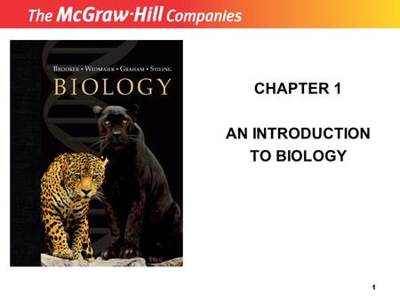 1 CHAPTER 1 AN INTRODUCTION TO BIOLOGY. 2 Properties of Life Unity  All modern forms of life display a common set of characteristics  Based on biological.