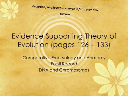 Evidence Supporting Theory of Evolution (pages 126 – 133)