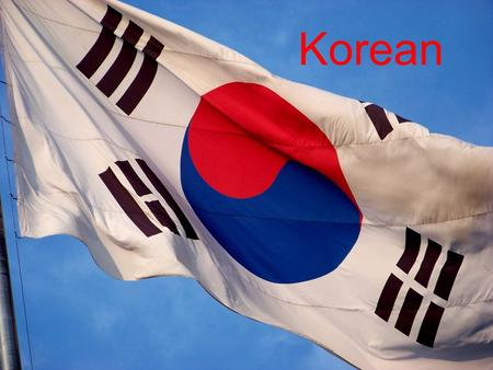 Korean Where is South Korea? 1 3 4 2 7 6 5 8.