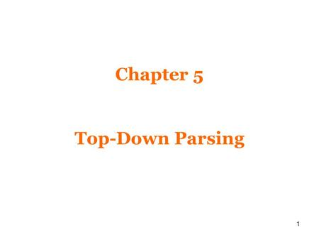 "1 Chapter 5 Top-Down Parsing. 2 Recursive Descent Parser Consider the grammar: S → c A d A → ab | a The input string is ""cad"""