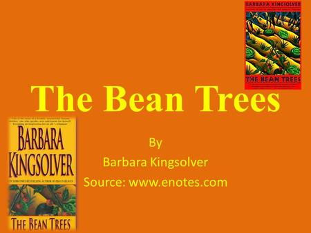 the bean trees essays The bean trees takes place in rural pittman county, kentucky, during the 1980s its narrator, taylor greer, begins the story with anecdotes concerning her childhood and later her teenage years.