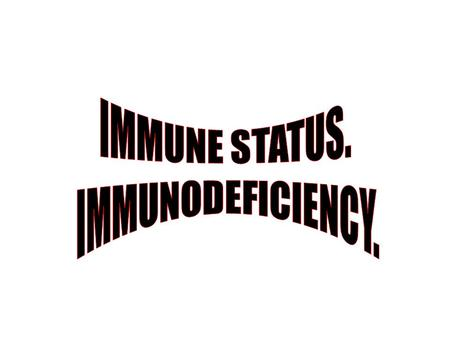 Indication for an assessment of immune status. 1. Detailed examination of the human health. 2. Genetic defects of the immune system (primary immunodeficiency).