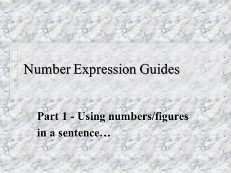 Number Expression Guides Part 1 - Using numbers/figures in a sentence…