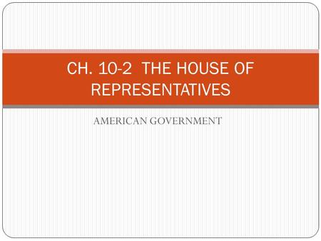 CH THE HOUSE OF REPRESENTATIVES