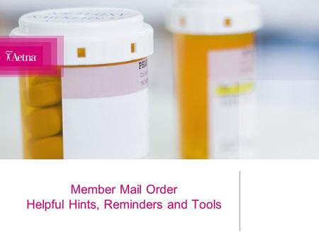 Member Mail Order Helpful Hints, Reminders and Tools.