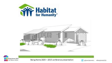 @CareOptionsAU #BeingHome2025 Being Home 2025 – 2015 conference presentation.