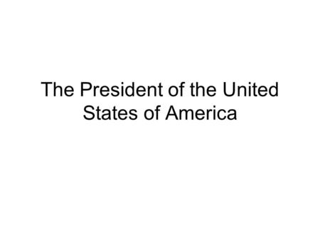 13.1: The President'S Job Description - Ppt Download