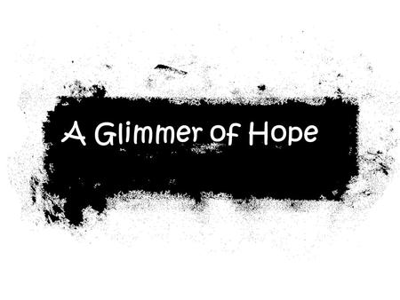 A Glimmer of Hope. Exile He carried into exile to Babylon the remnant, who escaped from the sword, and they became servants to him and his sons until.