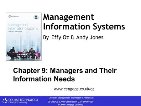 Use with Management Information Systems 1e By Effy Oz & Andy Jones ISBN 9781844807581 © 2008 Cengage Learning Management Information Systems By Effy Oz.