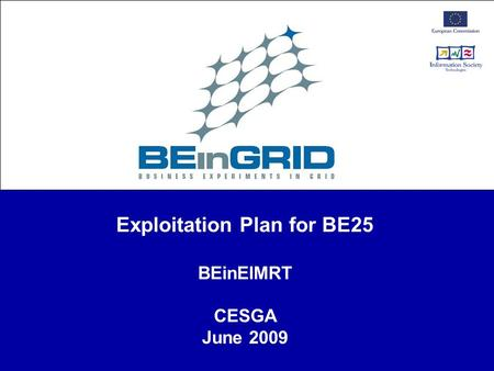 Exploitation Plan for BE25 BEinEIMRT CESGA June 2009.