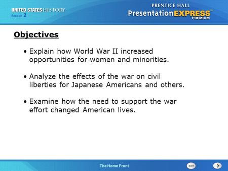 The Cold War BeginsThe Home Front Section 2 Explain how World War II increased opportunities for women and minorities. Analyze the effects of the war on.