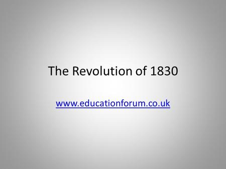 The Revolution of 1830 www.educationforum.co.uk. Events 1.Following the Ordinances of St Cloud, journalists led by Thiers quickly published a manifesto.