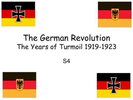 The German Revolution The Years of Turmoil 1919-1923 S4.