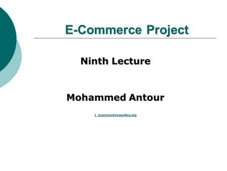 E-Commerce Project Ninth Lecture Mohammed Antour