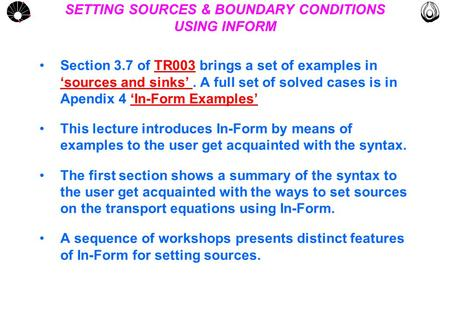 MULTLAB FEM-UNICAMP UNICAMP SETTING SOURCES & BOUNDARY CONDITIONS USING INFORM Section 3.7 of TR003 brings a set of examples in 'sources and sinks'. A.