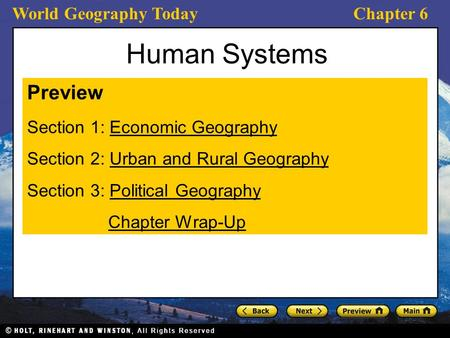 World Geography TodayChapter 6 Human Systems Preview Section 1: Economic GeographyEconomic Geography Section 2: Urban and Rural GeographyUrban and Rural.