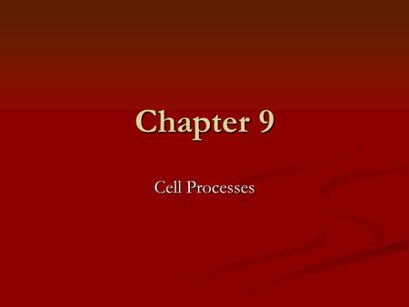 Chapter 9 Cell Processes. I.Chemistry of Life A. The Nature of Matter -Everything in your environment is made up of matter – anything that has mass and.