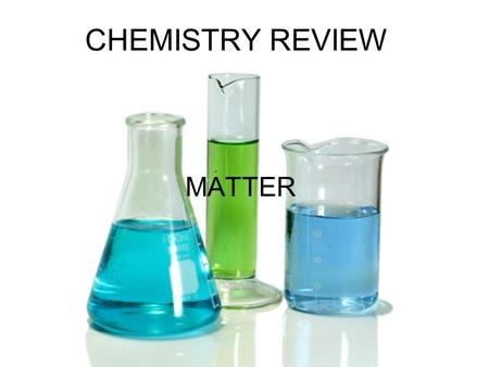 CHEMISTRY REVIEW MATTER.