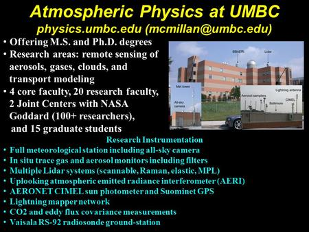 Penn State Colloquium  1/18/07 Atmospheric Physics at UMBC physics.umbc.edu Offering M.S. and Ph.D.