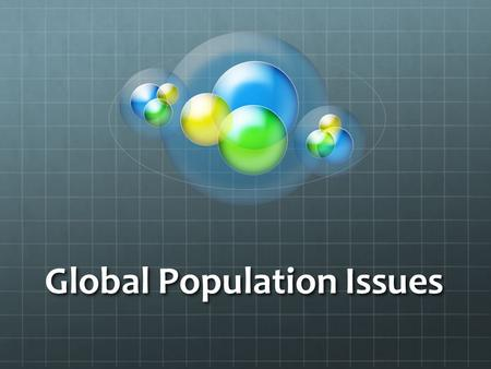 Global Population Issues. How should Canada respond to global population issues? Can Governments control population growth? Should they? For decades,