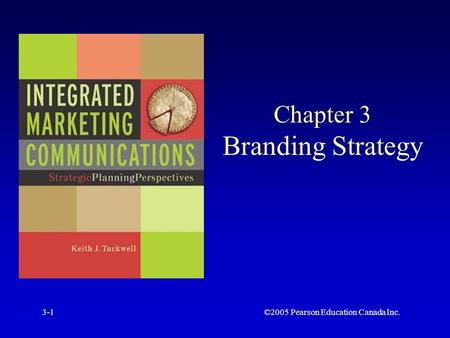 ©2005 Pearson Education Canada Inc.3-1 Chapter 3 Branding Strategy.