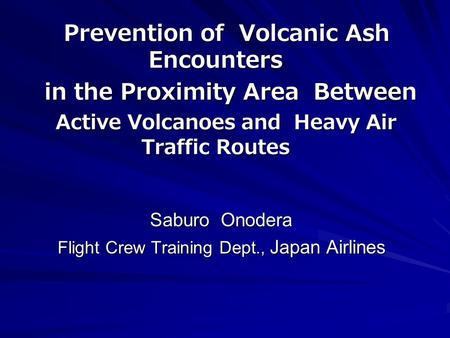 Prevention of Volcanic Ash Encounters in the Proximity Area Between Active Volcanoes and Heavy Air Traffic Routes Prevention of Volcanic Ash Encounters.