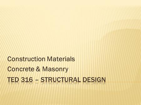 Construction Materials Concrete & Masonry.  Been used since the Roman Empire  Key event in the history of architecture  Termed the Roman Architectural.
